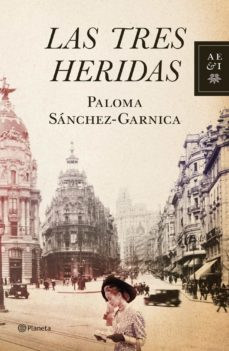 Los libros más vendidos para descargar gratis LAS TRES HERIDAS 9788408109013 en español  de PALOMA SANCHEZ-GARNICA