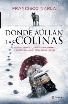 Descarga el libro de epub gratis DONDE AULLAN LAS COLINAS 9788408141013