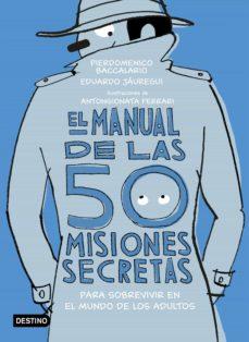 el manual de las 50 misiones secretas para sobrevivir en el mundo de los adultos (ebook)-pierdomenico baccalario-9788408196013