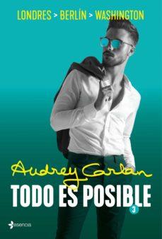 Foros de descarga de libros electrónicos TODO ES POSIBLE 3 en español MOBI PDF FB2 de AUDREY CARLAN