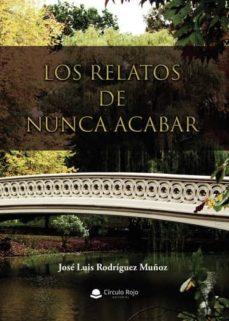 Descargar libros gratis en archivo pdf LOS RELATOS DE NUNCA ACABAR
