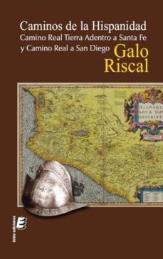 Ojpa.es Caminos De La Hispanidad: Camino Real Tierra Adentro A Santa Fe Y Camino Real A San Diego Image