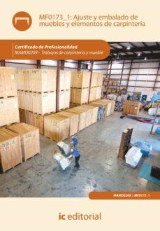 (i.b.d.) ajuste y embalado de muebles y elementos de carpinteria mf0173_1 (certificado de profesiomalidad)-esteban molina rodriguez-9788415648413