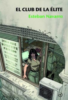 Descarga un libro para encender EL CLUB DE LA ÉLITE (SAGA DETECTIVE SONIA RUIZ 3) (Spanish Edition) RTF PDF