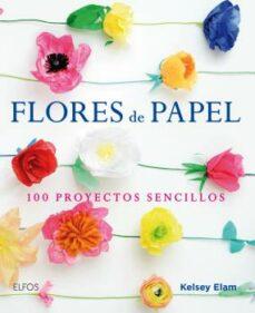 Amazon mira el descargador de libros FLORES DE PAPEL: 100 PROYECTOS SENCILLOS 9788416138913 de KELSEY ELAM