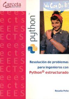 Descargar RESOLUCION DE PROBLEMAS PARA INGENIEROS CON PYTHON ESTRUCTURADO gratis pdf - leer online