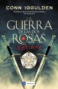 Descargar ebooks en formato pdf LA GUERRA DE LAS DOS ROSAS 3: ESTIRPE (Literatura española) 9788416634613 ePub FB2 iBook