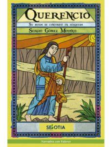 Descarga gratuita de libros en formato mp3. QUERENCIO: SU HUIDA SE CONVIRTIO EN BUSQUEDA (Literatura española) de SERGIO GOMEZ MOYANO