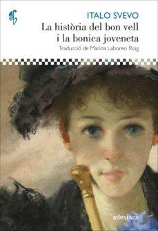 Ebook descarga gratuita 2018 LA HISTORIA DEL BON VELL I LA BONICA JOVENETA (Literatura española) iBook de ITALO SVEVO