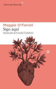 Descarga de libros electrónicos de preguntas de Rapidshare SIGO AQUÍ de MAGGIE O FARRELL (Spanish Edition) 9788417007713