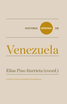historia minima de venezuela-elias (coord.) pino iturrieta-9788417141813