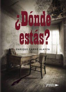 Descargar ebooks gratuitos para pc ¿DÓNDE ESTÁS? de ENRIQUE  CARRO ALAYZA en español