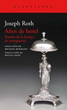 años de hotel: postales de la europa de entreguerras-joseph roth-9788417346713