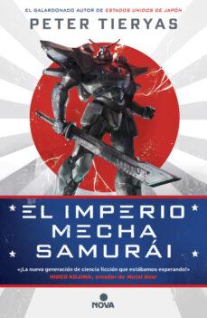 Buenos libros descarga gratuita EL IMPERIO MECHA SAMURAI RTF FB2 9788417347413 in Spanish de PETER TIERYAS