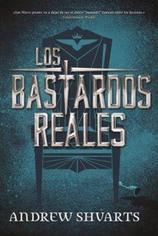 los bastardos reales-andrew shvarts-9788417390013