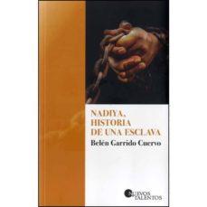 Descargando libros a ipod NADIYA, HISTORIA DE UNA ESCLAVA in Spanish RTF CHM 9788417501013 de BELEN GARRIDO CUERVO