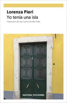 Descargar pdf ebooks para iphone YO TENIA UNA ISLA 9788417978013  de LORENZA PIERI in Spanish