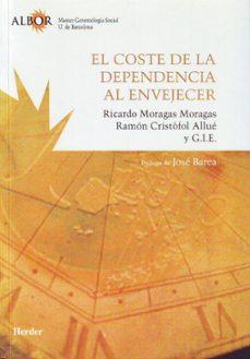 Ebook para Android descargar gratis EL COSTE DE LA DEPENDENCIA AL ENVEJECER de RICARDO MORAGAS MORAGAS, RAMON CRISTOFOL ALLUE 9788425423413 PDB ePub in Spanish