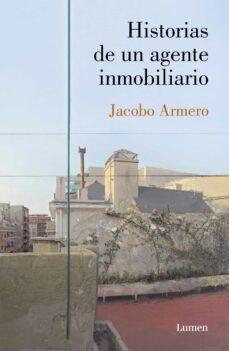 Descargar pdf del buscador de libros HISTORIAS DE UN AGENTE INMOBILIARIO (Literatura española) 9788426406613 RTF FB2 PDF de JACOBO ARMERO CHAUTON