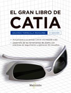 Descargar EL GRAN LIBRO DE CATIA 3ª ED. gratis pdf - leer online