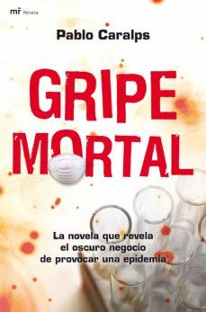 Jar descargar gratis ebook móvil GRIPE MORTAL 9788427035713 CHM DJVU de PABLO CARALPS en español