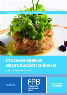 procesos básicos de producción culinaria-jose luis armendariz sanz-9788428335713