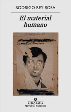 el material humano-rodrigo rey rosa-9788433971913