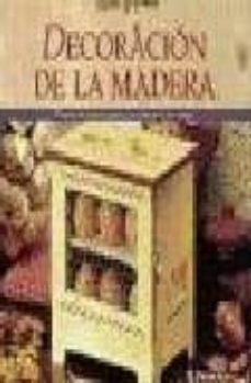 Descarga gratuita de libros sobre electrónica. DECORACION DE LA MADERA 9788434221413