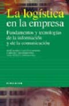 Padella.mx La Logistica En La Empresa: Fundamentos Y Tecnologias De La Infor Macion Y De La Comunicacion Image