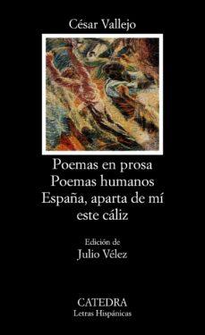 poemas en prosa. poemas humanos. españa aparta de mi este caliz-cesar vallejo-9788437607313