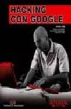 Descargar HACKING CON GOOGLE gratis pdf - leer online