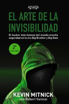 Descargar EL ARTE DE LA INVISIBILIDAD: EL HACKER MAS FAMOSO DEL MUNDO ENSEÃ' A SEGURIDAD EN LA ERA BIG BROTHER Y BIG DATA gratis pdf - leer online