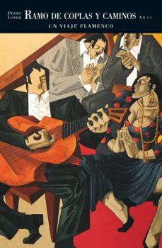 Carreracentenariometro.es Ramo De Coplas Y Caminos: Un Viaje Flamenco De Pedro Lopeh Image