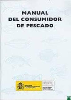MANUAL DEL CONSUMIDOR DE PRODUCTOS PESQUEROS - VV.AA. |