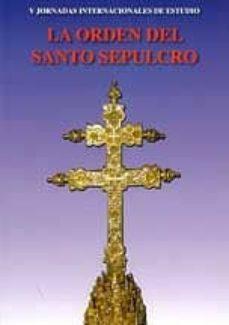 V JORNADAS DE ESTUDIO. LA ORDEN DEL SANTO SEPULCRO - VV.AA. |