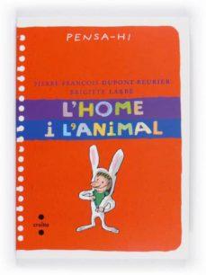 l home i l animal (pensa-hi)-brigitte labbe-9788466125413