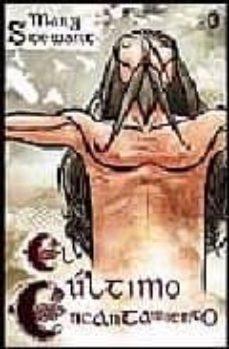 Chapultepecuno.mx El Ultimo Encantamiento (Trilogia De Merlin Iii) Image