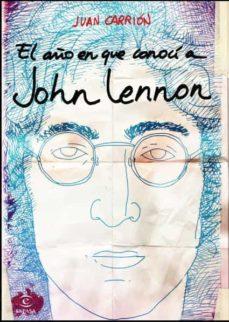 Descargar EL AÃ'O EN QUE CONOCI A JOHN LENNON gratis pdf - leer online