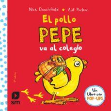 Descargar EL POLLO PEPE VA AL COLEGIO gratis pdf - leer online