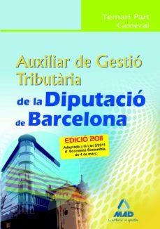 auxiliar de gestio tributaria de la diputacio de barcelona. temar i part general-9788467657913
