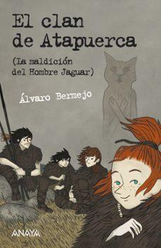 el clan de atapuerca 1 : la maldicion del hombre jaguar-alvaro bermejo-9788467829013
