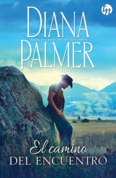 el camino del encuentro-diana palmer-9788468778013