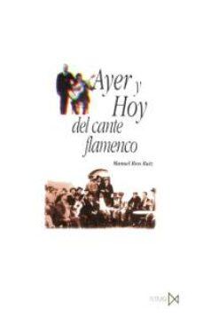ayer y hoy del cante flamenco-manuel rios ruiz-9788470903113