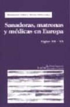 Biblioteca génesis SANADORAS, MATRONAS Y MEDICAS EN EUROPA: SIGLOS XII-XX 9788474265613 en español