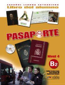 pasaporte ele 4 (nivel b2): libro del alumno-oscar cerrolaza gili-matilde cerrolaza aragon-9788477114413
