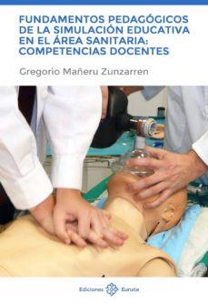 Ebooks gratuitos para descargar pdf FUNDAMENTOS PEDAGOGICOS DE LA SIMULACION EDUCATIVA EN EL AREA SANITARIA: COMPETENCIAS DOCENTES de GREGORIO MAÑERU ZUNZARREN
