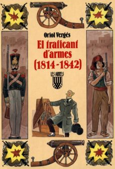 Javiercoterillo.es El Traficant D Armes : (1814-1842) Image
