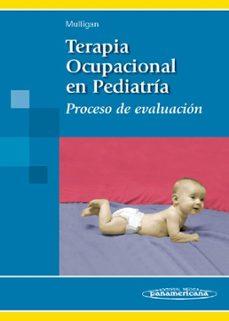E-libros gratis para descargar para kindle TERAPIA OCUPACIONAL EN PEDIATRIA: PROCESO DE EVALUACION 9788479039813 de SHELLEY MULLIGAN en español