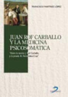 Descargar libros google libros pdf JUAN ROF CARBALLO Y LA MEDICINA PSICOSOMATICA (Spanish Edition) 9788479788513 MOBI iBook FB2 de FRANCISCO MARTINEZ LOPEZ