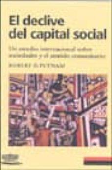 el declive del capital social: un estudio internacional sobre soc iedades y el sentido comunitario-robert d. putnam-9788481094213